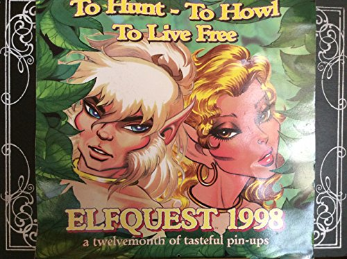 9780936861418: Cal 98 to Hunt-To Howl to Live Free: Elfquest : A Twelvemonth of Tasteful Pin-Ups