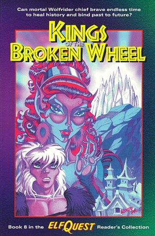 9780936861623: Kings of the Broken Wheel (Elfquest)