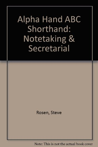 Alpha Hand ABC Shorthand: Notetaking & Secretarial: Rosen, Steve