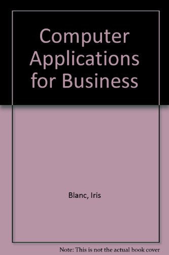 Computer Applications for Business: Iris Blanc
