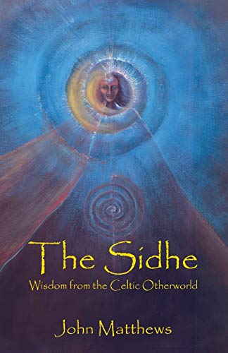 9780936878058: The Sidhe: Wisdom from the Celtic Otherworld