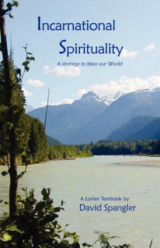 INCARNATIONAL SPIRITUALITY: A Strategy To Bless Our: Spangler, David