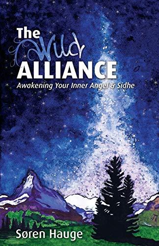 9780936878744: The Wild Alliance: Awakening Your Inner Angel & Sidhe