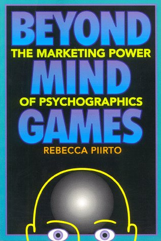 9780936889108: Beyond Mind Games: The Marketing Power of Psychographics