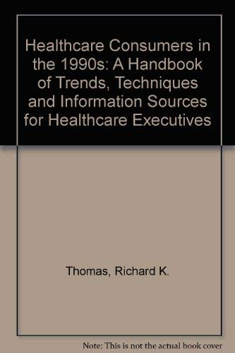 Health Care Consumers in the 1990s: Thomas, Richard K.