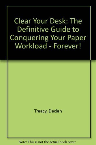 9780936894386: Clear Your Desk: The Definitive Guide to Conquering Your Paper Workload - Forever!