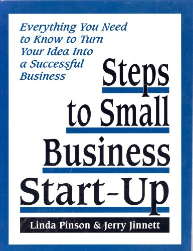 Steps to Small Business Start-Up: Everything You Need to Know to Turn Your Idea into a Successful Business (0936894504) by Linda Pinson; Jerry Jinnett