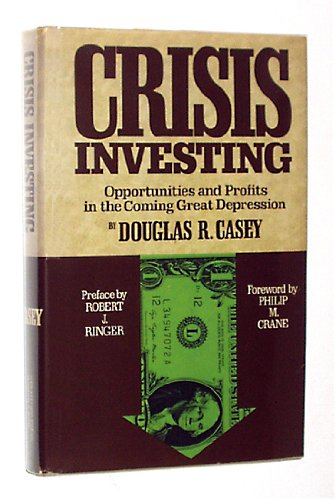 9780936906003: Crisis Investing: Opportunities and Profits in the Coming Great Depression