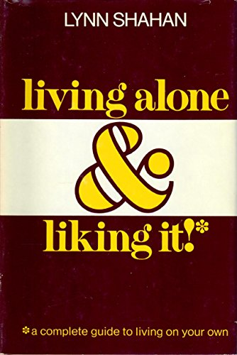 Living alone & liking it!: A complete guide to living on your Own