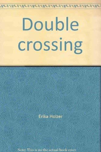 Double crossing: Holzer, Erika