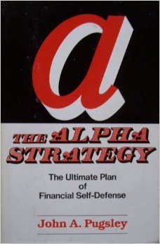 The Alpha Strategy: The Ultimate Plan of: Pugsley, John A.