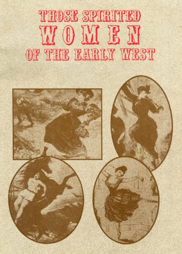 Those Spirited Women of the Early West a Mini History