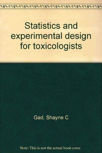 9780936923000: Statistics and experimental design for toxicologists