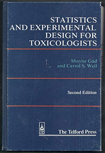 Statistics and Experimental Design for Toxicologists, Second: Shayne C. Gad,