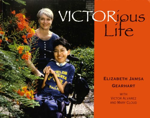 VICTORious Life: Conquering a Wayward Body with a Winning Spirit: Elizabeth Jamsa Gearhart, Victor ...