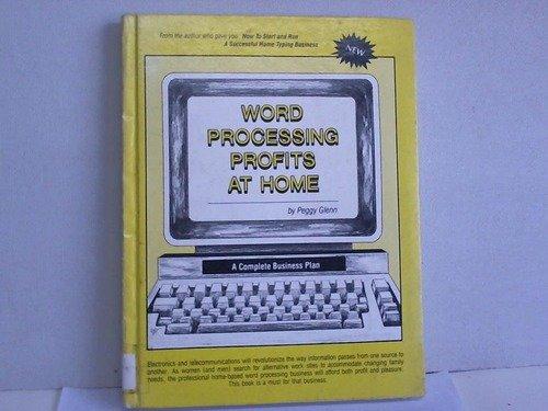 Word Processing Profits at Home: Glenn, Peggy