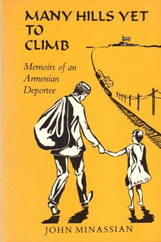 Many hills yet to climb: Memoirs of an Armenian deportee: Minassian, John