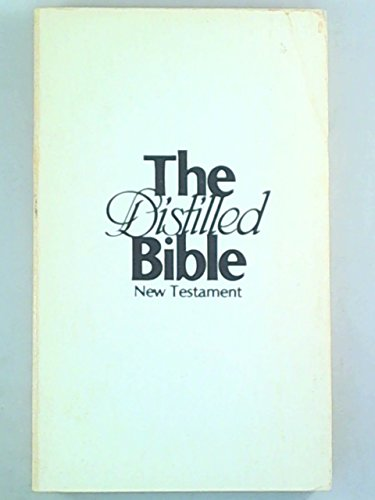 9780936950006: The distilled Bible: New Testament