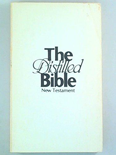 9780936950006: The distilled Bible: New Testament