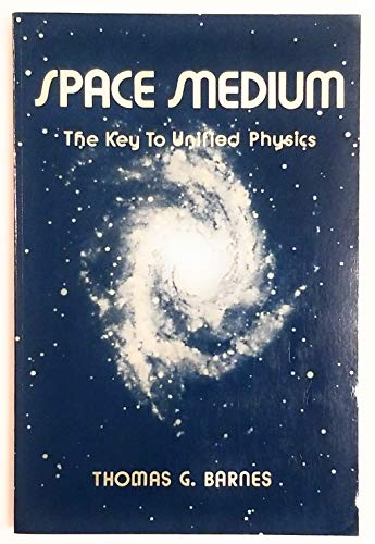 9780936961019: Space medium: The key to unified physics