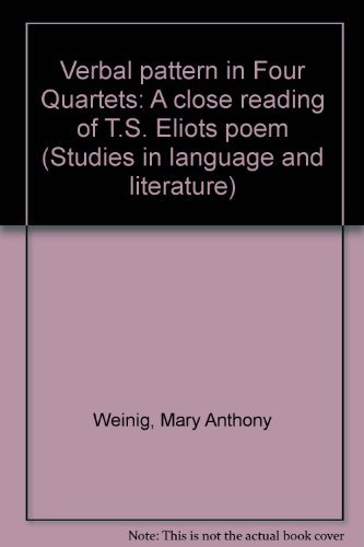 9780936968049: Verbal pattern in Four quartets: A close reading of T.S. Eliot's poem (Studies in language and literature)