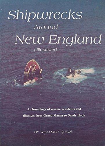 SHIPWRECKS AROUND NEW ENGLAND (Illustrated), A chronology: Quinn, William P.