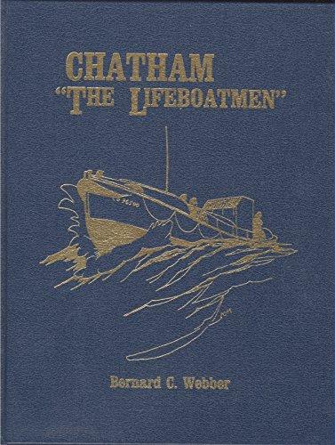 "Chatham, ""the lifeboatmen"": A narrative by a: Webber, Bernard C"