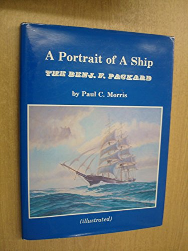 A Portrait of a Ship: Morris, Paul C.