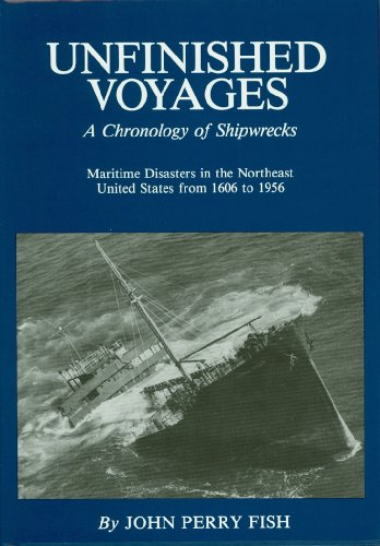 9780936972107: Unfinished Voyages a Chronology of Shipwrecks in the North Eastern United States 1606-1956
