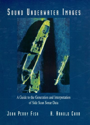 9780936972145: Sound Underwater Images: A Guide to the Generation and Interpretation of Side Scan Sonar Data