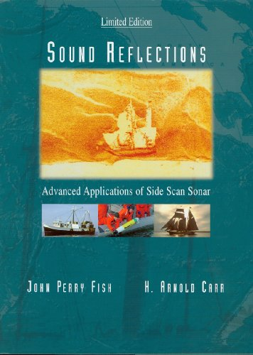 Sound Reflections:: Advanced Applications of Side Scan: Fish, John Perry;Carr,