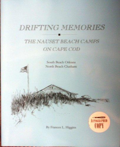 9780936972213: Drifting Memories: The Nauset Beach Camps on Cape Cod: South Beach Orleans, North Beach Chatham