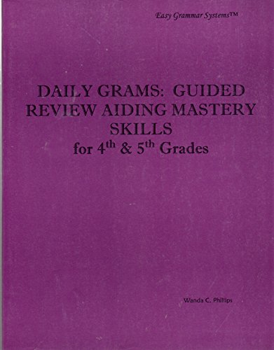 Daily Grams: Guided Review Aiding Mastery Skills for 4th and 5th Grades