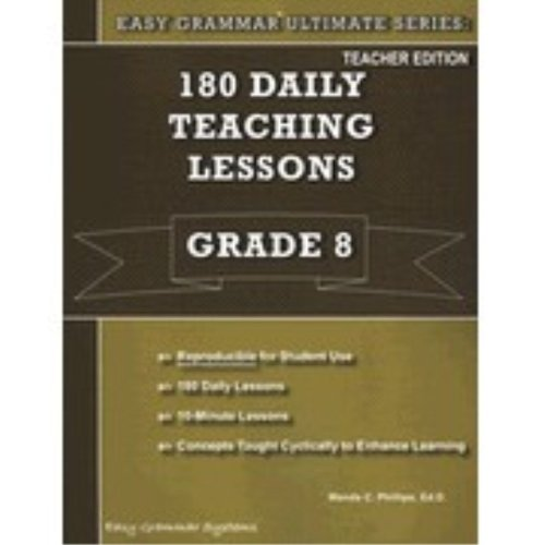 9780936981635: 180 Daily Teaching Lessons (Easy Grammar Ultimate Series:, Grade 8 Teacher EDition)