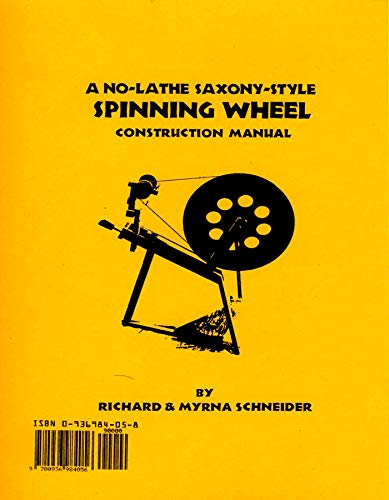 9780936984056: A No-Lathe Saxony-Style Spinning Wheel Construction Manual (Spinster Helper Series)