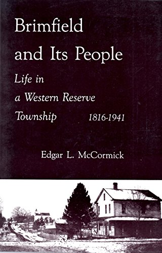 BRIMFIELD AND ITS PEOPLE: Life in a Western Reserve Township 1816-1941: McCormick, Edgar