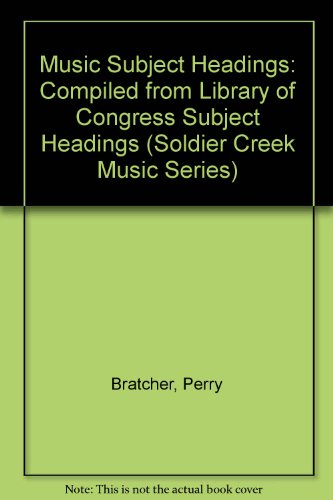 9780936996318: Music Subject Headings: Compiled from Library of Congress Subject Headings (Soldier Creek Music Series)