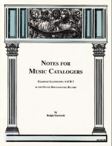 9780936996639: Notes for Music Catalogers: Examples Illustrating Aacr2 in the Online Bibliographic Record (Soldier Creek Music Series)