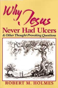 9780937017005: Why Jesus Never Had Ulcers and Other Thought-Provoking Questions