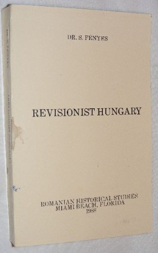 9780937019115: Revisionist Hungary (Romanian historical studies)