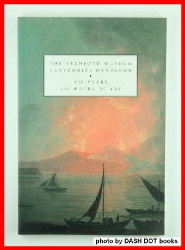 9780937031001: The Stanford Museum centennial handbook: 100 years, 100 works of art