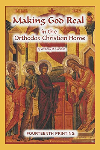 Making God real in the Orthodox Christian home (0937032077) by Anthony M Coniaris