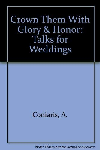 9780937032404: Crown Them With Glory & Honor: Talks for Weddings