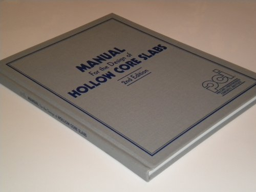 PCI Manual for the Design of Hollow: Donald R. Buettner,