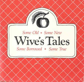 Wives' Tales, Some Old - Some New: Pasadena Art Alliance
