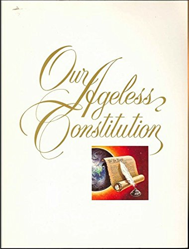 9780937047255: Our Ageless Constitution