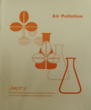 Air Pollution FAST 1 Foundational Approaches in Science Teaching: Brantley, L. Reed