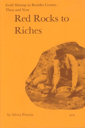 Red Rocks to Riches: Gold Mining in Boulder County, Then and Now (Standing Stone series): Pettem, ...