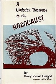 A Christian Response to the Holocaust: Cargas, Harry James