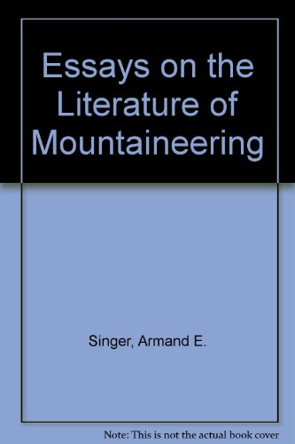Essays On Mountaineering [MLS Laid In]: Singer, Armand E.